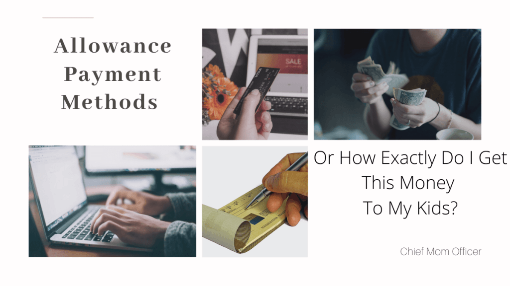Allowance Payment Methods - Or How Exactly Do I Get This Money To My Kids?
