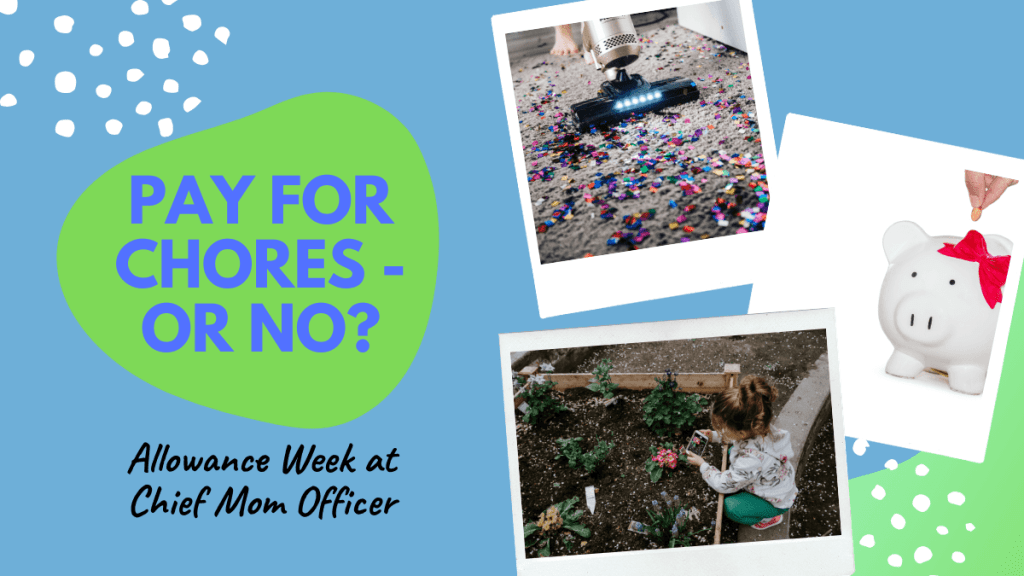 Pay For Chores Or No? Allowance Week