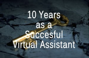 10 years as a successful virtual assistant