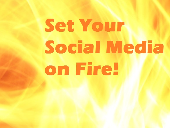Set your social media on fire