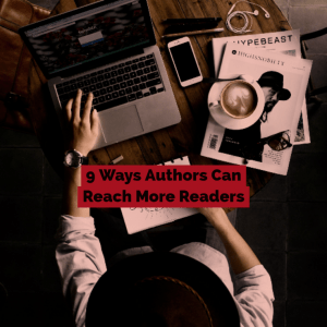 9 Ways Authors Can Reach More Readers