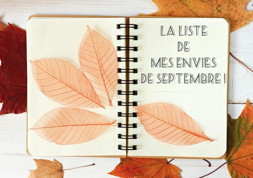 la-liste-de-mes-envies-de-septembre