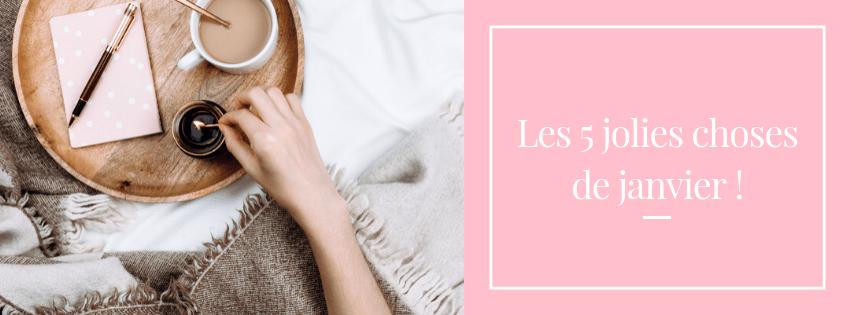 les-5-jolies-choses-de-janvier-2019