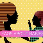 FAQs about Babies
