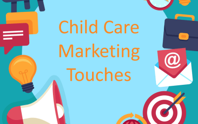 "Child Care Marketing ""Touches"""