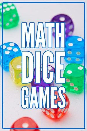 10 Math Dice Games for Kids
