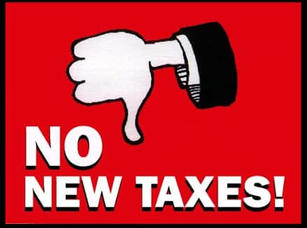 "sign shows a thumbs-down, reads ""No New Taxes!"""