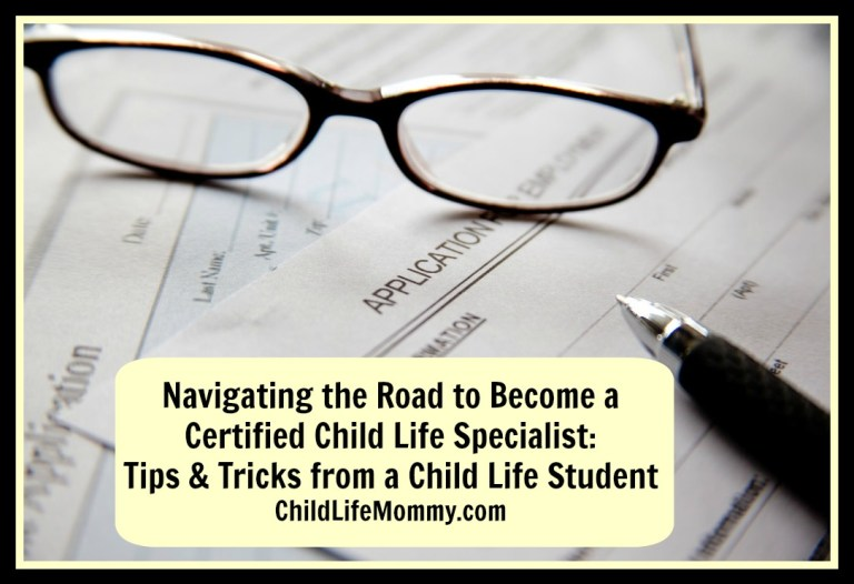 Navigating the Road to become a Certified Child Life Specialist Tips & Tricks from a Child Life Student