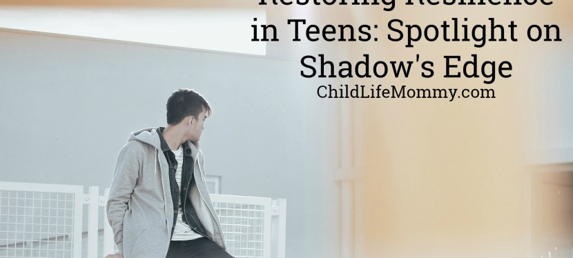 Restoring Resilience in Teens: Spotlight on Shadow's Edge