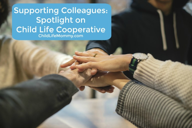 Supporting Colleagues Spotlight on  Child Life Cooperative .jpg