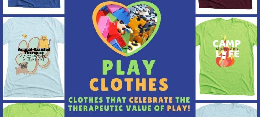 Celebrating Therapeutic Work: Spotlight and Giveaway on Play Clothes