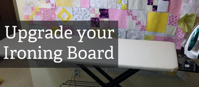 Upgrade your ironing board to a quilting press board