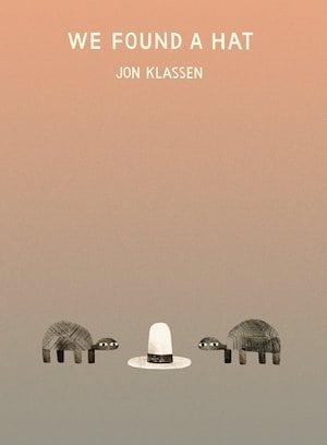 We Found a Hat - Jon Klassen