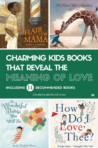 14 Charming Kids Books Celebrating the Meaning of Love