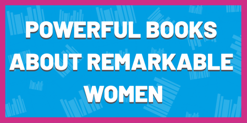 Powerful Books about Remarkable Women Side Bar