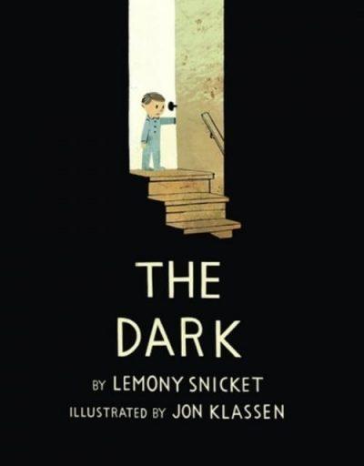 The Dark by Lemony Snickett