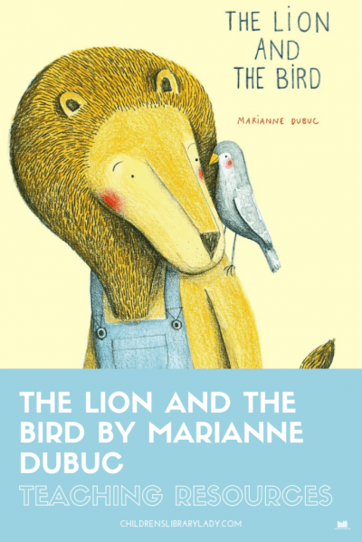 The Lion and the Bird by Marianne Dubuc