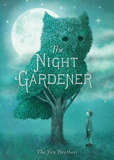 The Night Gardener by Fan Brothers