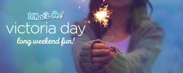 Victoria Day Long Weekend Family Events - Child's Life