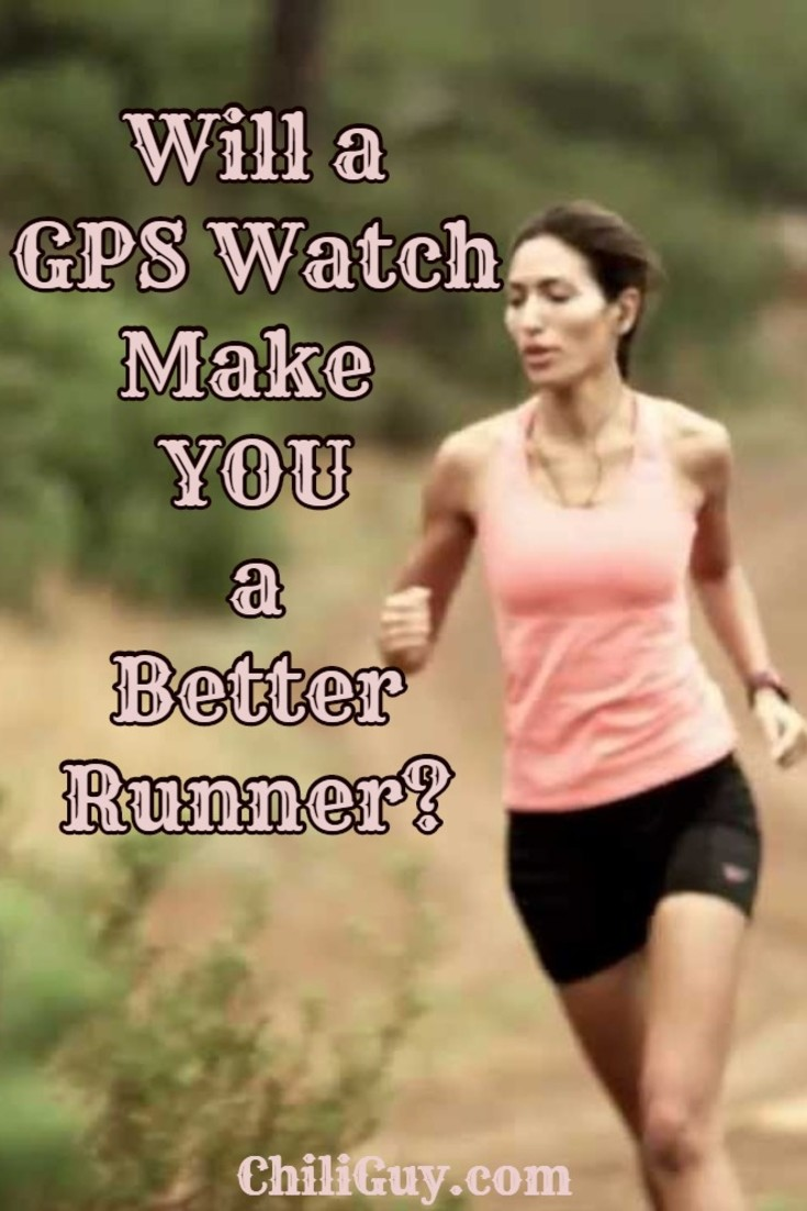 GPS Watches for Runners - will using a GPS watch make YOU a better runner?  Here's what we learned... more at http://ChiliGuy.com