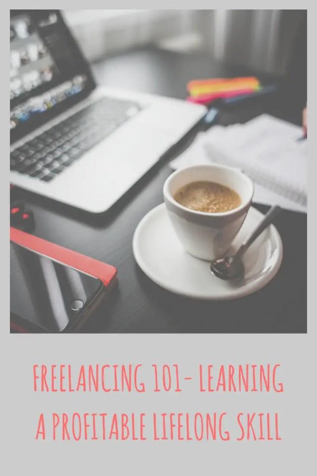 Freelancing 101- Learning a Profitable Lifelong Skill