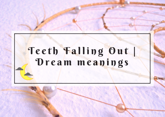 Teeth Falling Out dream meanings