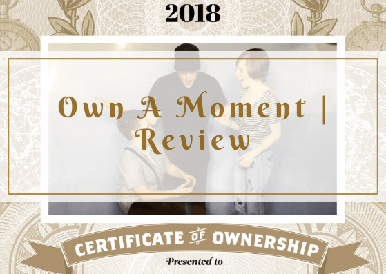Own a Moment * | Review