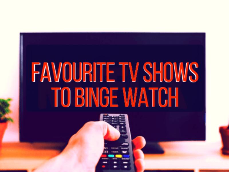 Favourite TV shows to binge watch