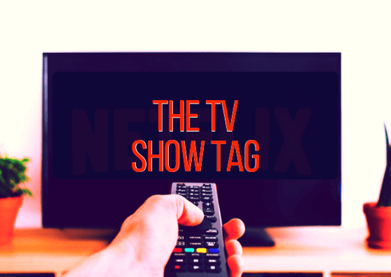 The TV Show Tag