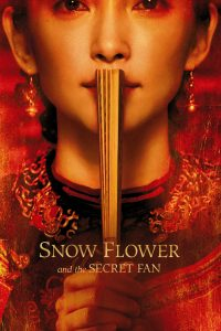 """Poster for the movie """"Snow Flower and the Secret Fan"""""""