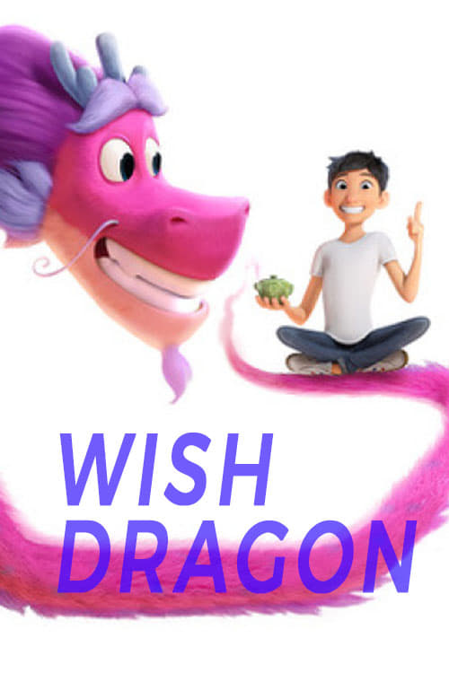 """Poster for the movie """"Wish Dragon"""""""