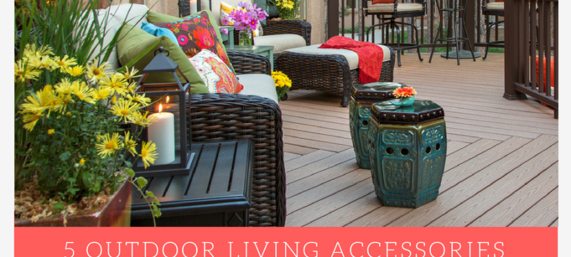 Outdoor Living Accessories for a Stunning Transformation