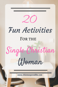 Are you a single woman who wants to live an intentional life? Here are 20 fun things you can do today. Single woman | Fun activities | summer activities| activities for young women| Christian women