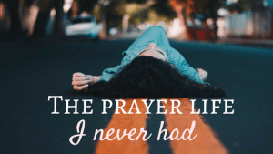 May God help us build the prayer life that matters to him