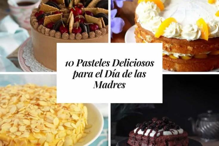 10 Pasteles Deliciosos para el Día de las Madres
