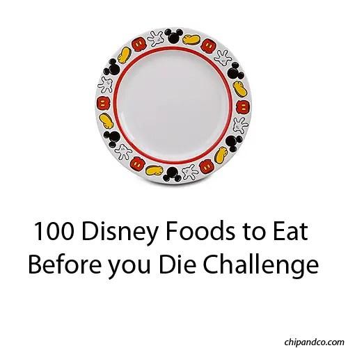 100 Disney Foods to Eat Before you Die Challenge