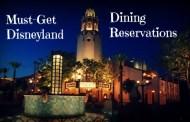 Must Get Disney Dining Reservations at Disneyland