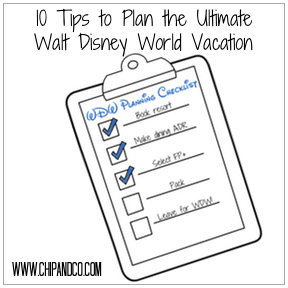 Plan the Ultimate Walt Disney World Vacation With These 10 Tips