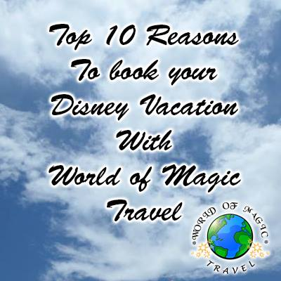 Top 10 Reasons to Book Your Disney Vacation with World of Magic Travel Services