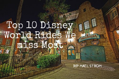 Top 10 Attractions We Miss Most in Disney World
