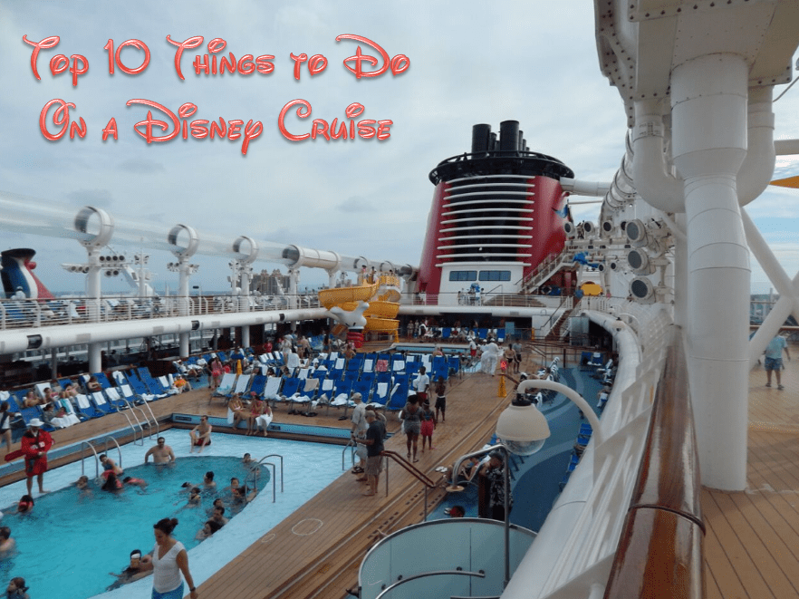 Top 10 Things to Do On a Disney Cruise