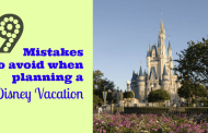 9 Mistakes to Avoid When Planning a Disney Vacation