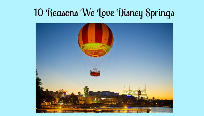 10 Reasons We Love Disney Springs