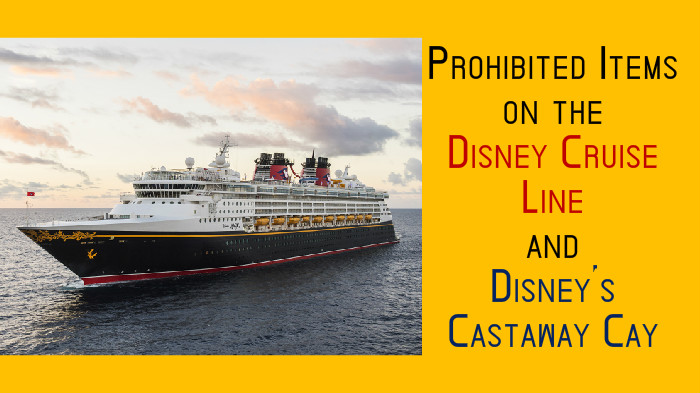 Disney updates Prohibited Items on the Disney Cruise Line and Castaway Cay