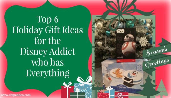 Top 6 Holiday Gift Ideas for the Disney Addict who has Everything