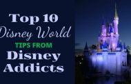 Top 10 Walt Disney World Tips From Disney Addicts