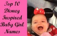 Top 10 Disney Inspired Baby Girl Names