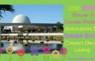 2016 Epcot Flower & Garden Festival Announces It's Garden Rocks Concert Series Lineup