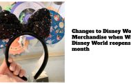 Changes to Disney World Merchandise when Walt Disney World reopens next month
