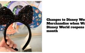 Changes to Disney World Merchandise when Walt Disney World reopens next month
